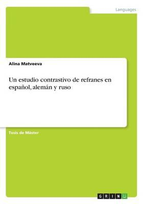 Un estudio contrastivo de refranes en español, alemán y ruso