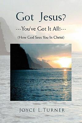 Got Jesus? You've Got It All!