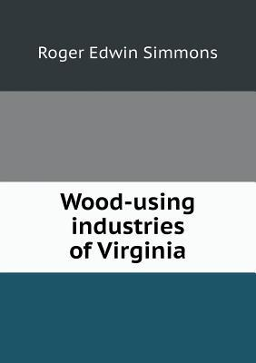 Wood-Using Industries of Virginia