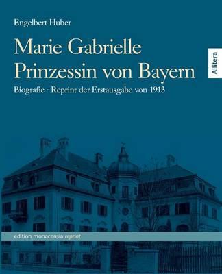 Marie Gabrielle Prinzessin von Bayern
