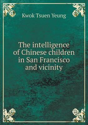 The Intelligence of Chinese Children in San Francisco and Vicinity