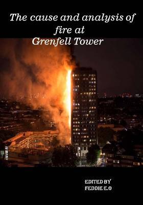 The Cause and Analysis of Fire at Grenfell Tower