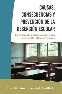 Causas, Consecuencias Y Prevencion de la Desercion Escolar