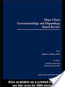 Mayo Clinic Gastroenterology and Hepatology Board Review, Second Edition