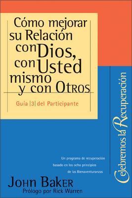 Como Mejorar Su Relacion Con Dios, Con Usted Mismo Y Con Otros/ How to Improve Your Relation With God and Others