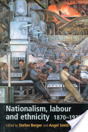 Nationalism, Labour and Ethnicity