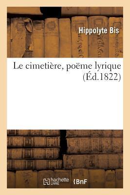 Le Cimetiere, Poème Lyrique