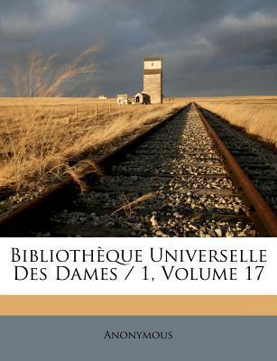 Bibliotheque Universelle Des Dames / 1, Volume 17