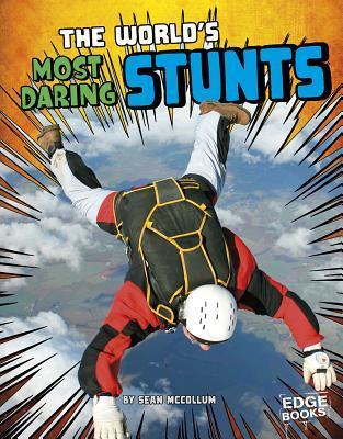 The World's Most Daring Stunts