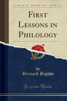 First Lessons in Philology (Classic Reprint)