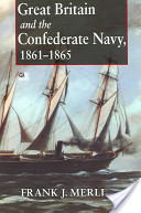 Great Britain And The Confederate Navy, 1861-1865