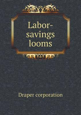 Labor-Savings Looms