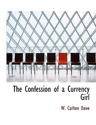 The Confession of a Currency Girl