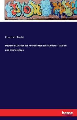 Deutsche Künstler des neunzehnten Jahrhunderts - Studien und Erinnerungen