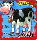 La mucca fa... muuu! Tira la coda