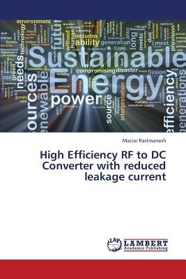 High Efficiency RF to DC Converter with reduced leakage current