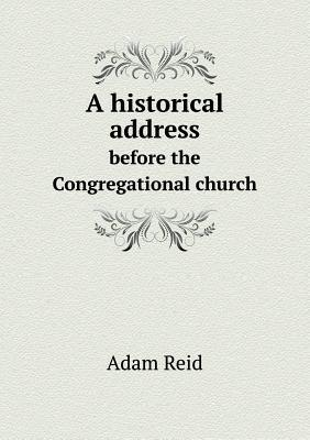 A Historical Address Before the Congregational Church