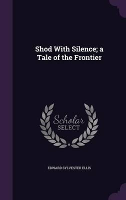 Shod with Silence; A...