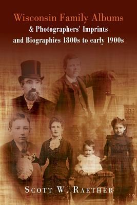 Wisconsin Family Albums & Photographers' Imprints and Biographies 1800s to Early 1900s