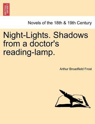 Night-Lights. Shadows from a doctor's reading-lamp