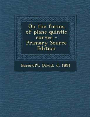 On the Forms of Plane Quintic Curves