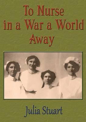 To Nurse in a War a World Away