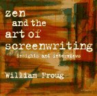 Zen and the Art of Screenwriting