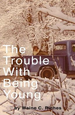 The Trouble With Being Young
