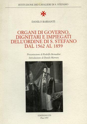 Organi di governo, dignitari e impiegati nell'Ordine di S.Stefano dal 1562 al 1859