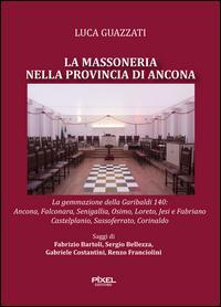 La massoneria nella provincia di Ancona. La gemmazione della Garibaldi 140