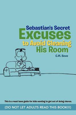 Sebastian's Secret Excuses to Avoid Cleaning His Room