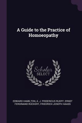 A Guide to the Practice of Homoeopathy