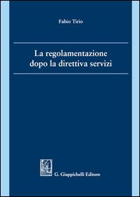 La regolamentazione dopo la direttiva servizi