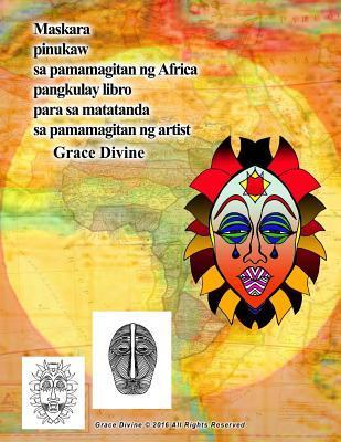 Maskara Pinukaw Sa Pamamagitan Ng Africa Pangkulay Libro Para Sa Matatanda Sa Pamamagitan Ng Artist Grace Divine