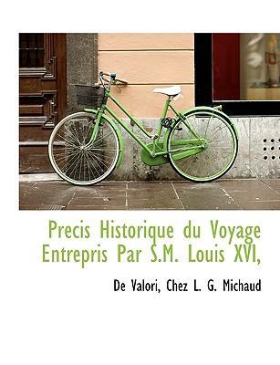 Précis Historique du Voyage Entrepris Par S.M. Louis XVI,