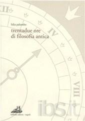 Trentadue ore di filosofia antica
