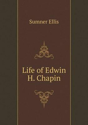 Life of Edwin H. Chapin