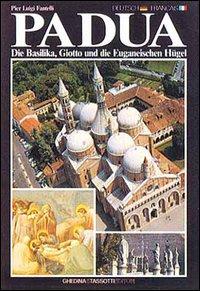 Padua, die Basilika, Giotto und die Euganeischen HuegelPadoue, la Basilique, Giotto et les Cols Euganéens