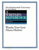 Developmental Exercises to Accompany a Writers Reference