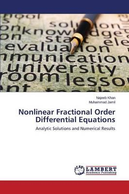 Nonlinear Fractional Order Differential Equations