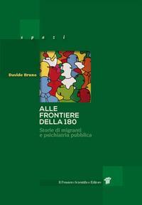 Alle frontiere della 180. Storie di migrazione e psichiatria pubblica in Italia