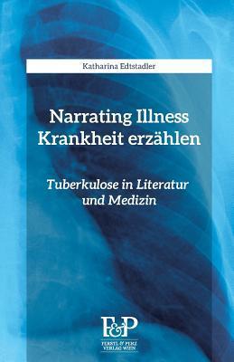 Narrating Illness - Krankheit erzaehlen