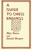 A Guide to Chess Endings