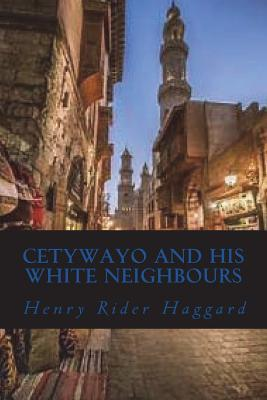 Cetywayo and his White Neighbours