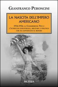 La nascita dell'impero americano. 1934-1936