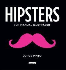 Hipsters: Un manual ilustrado