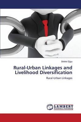 Rural-Urban Linkages and Livelihood Diversification