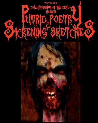 Putrid Poetry & Sickening Sketches