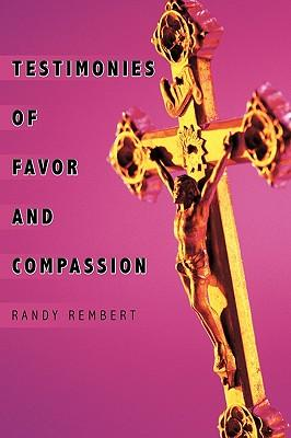 Testimonies of Favor and Compassion