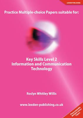 Practice Multiple-choice Papers Suitable for Key Skills Level 2 Information and Communication Technology